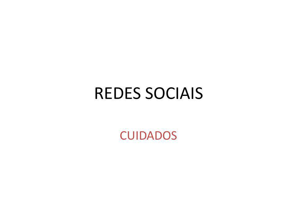 REDES SOCIAIS CUIDADOS