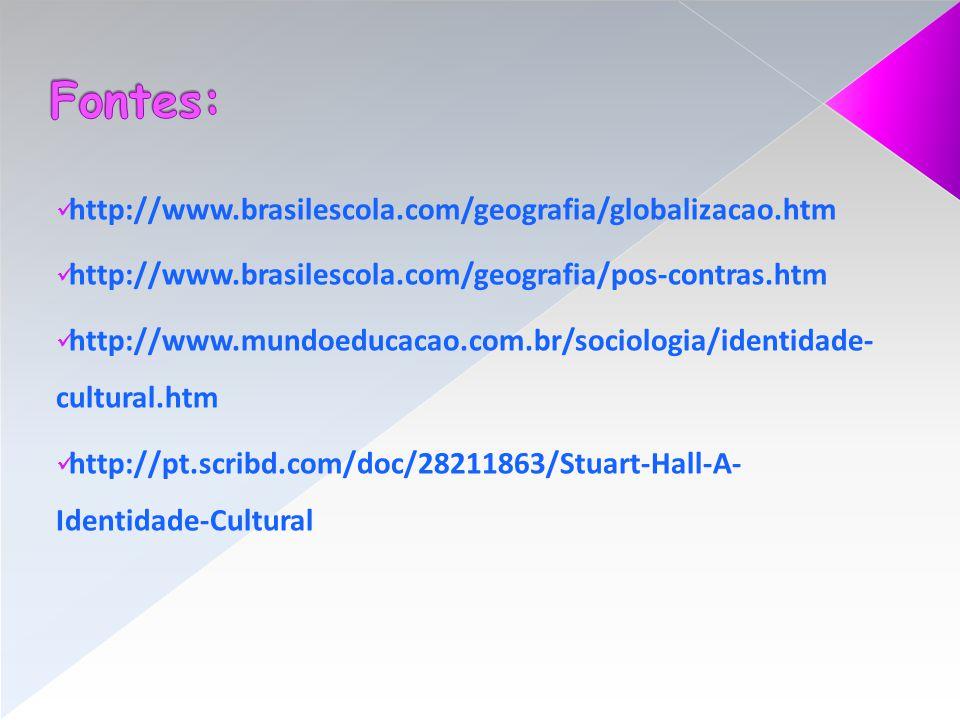 Fontes: http://www.brasilescola.com/geografia/globalizacao.htm