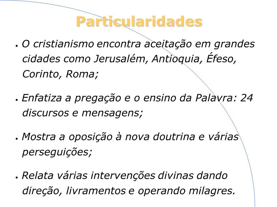 Particularidades O cristianismo encontra aceitação em grandes
