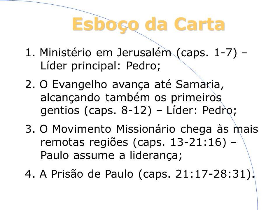 Esboço da Carta 1. Ministério em Jerusalém (caps. 1-7) –