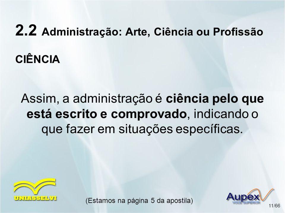 2.2 Administração: Arte, Ciência ou Profissão CIÊNCIA