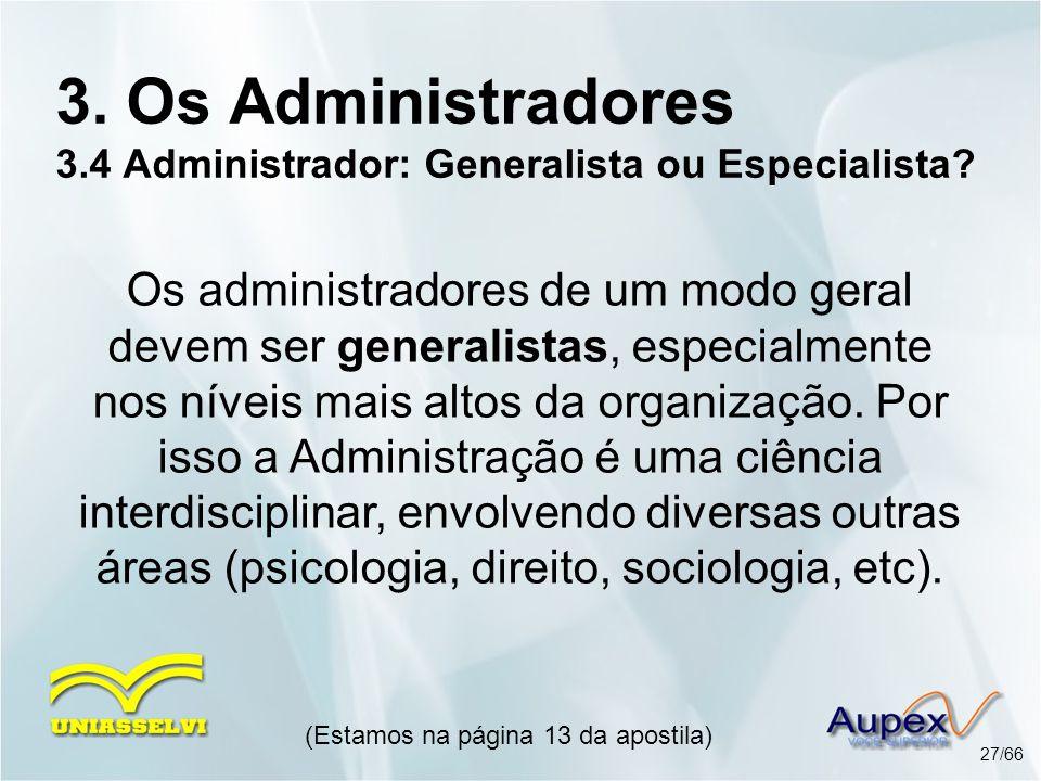 3. Os Administradores 3.4 Administrador: Generalista ou Especialista