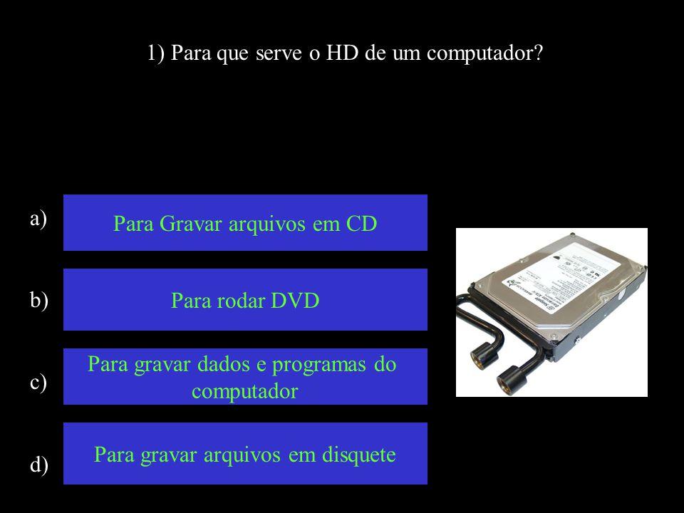 1) Para que serve o HD de um computador