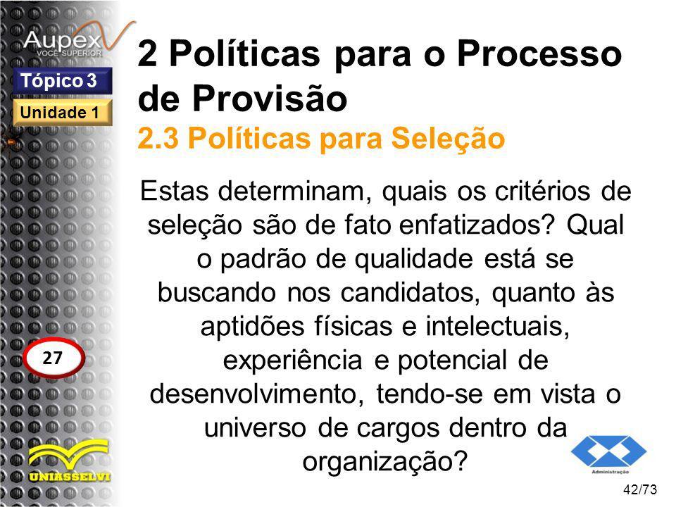2 Políticas para o Processo de Provisão 2.3 Políticas para Seleção