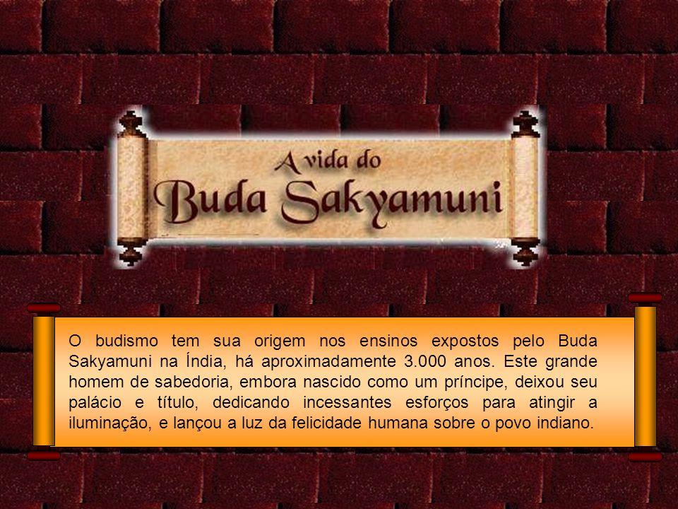 O budismo tem sua origem nos ensinos expostos pelo Buda Sakyamuni na Índia, há aproximadamente 3.000 anos.