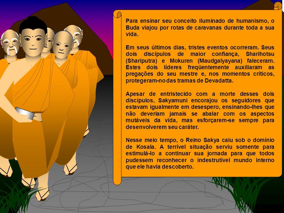 Para ensinar seu conceito iluminado de humanismo, o Buda viajou por rotas de caravanas durante toda a sua vida.