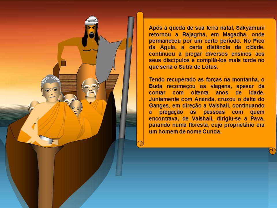 Após a queda de sua terra natal, Sakyamuni retornou a Rajagrha, em Magadha, onde permaneceu por um certo período. No Pico da Águia, a certa distância da cidade, continuou a pregar diversos ensinos aos seus discípulos e compilá-los mais tarde no que seria o Sutra de Lótus.