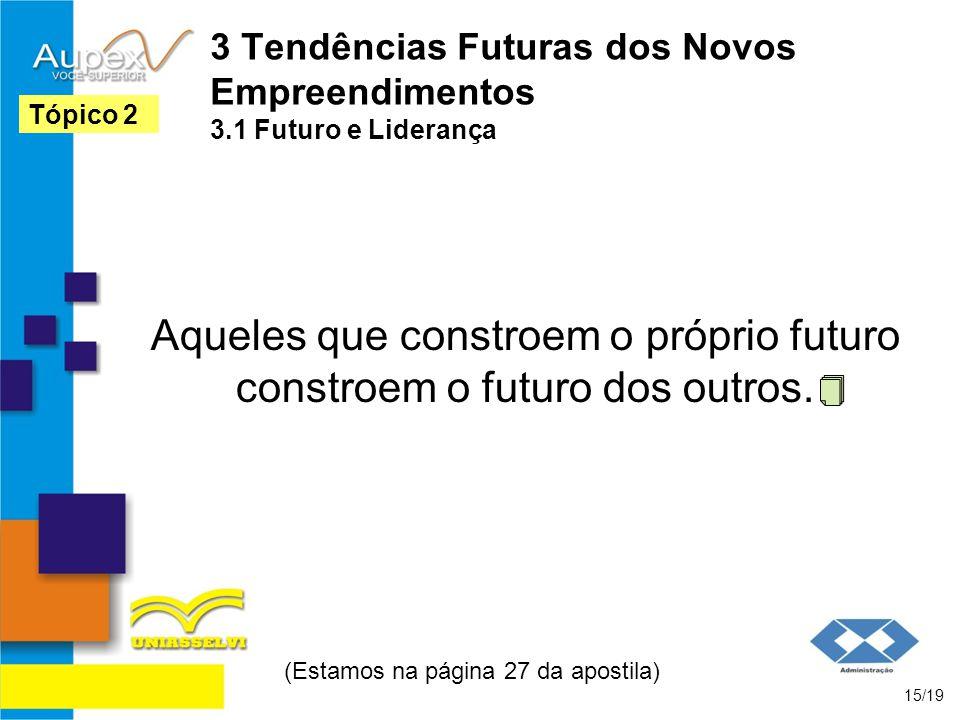 3 Tendências Futuras dos Novos Empreendimentos 3.1 Futuro e Liderança