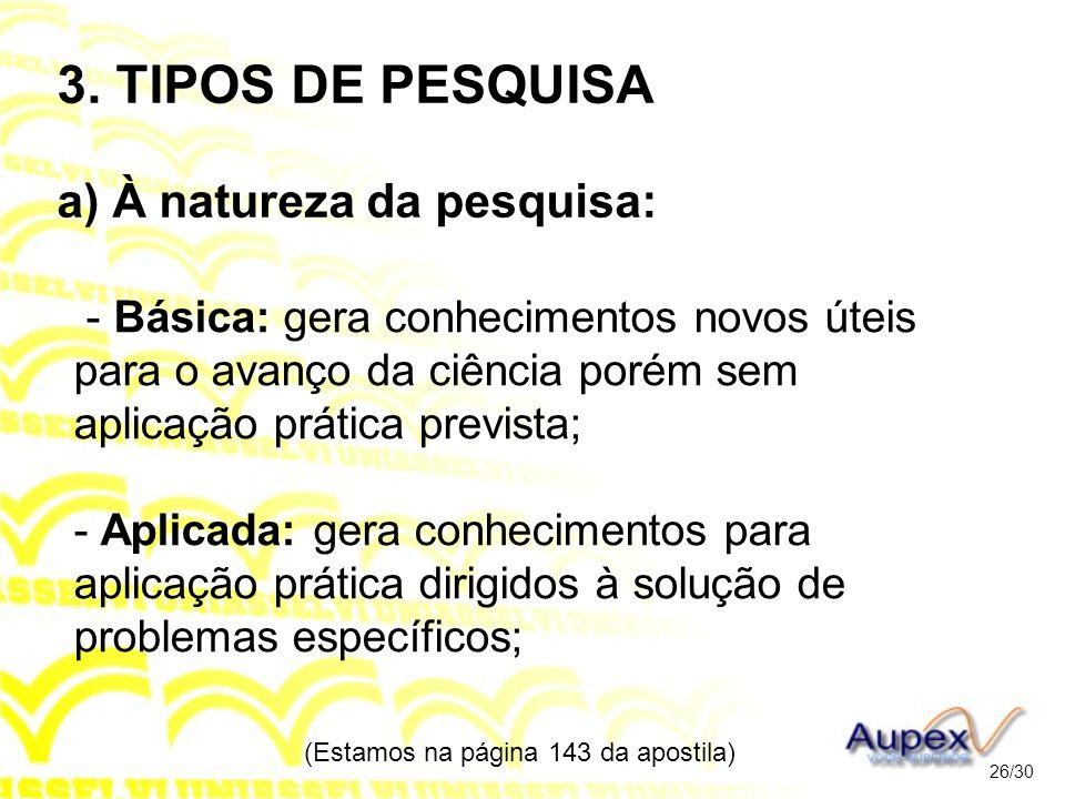 3. TIPOS DE PESQUISA a) À natureza da pesquisa: