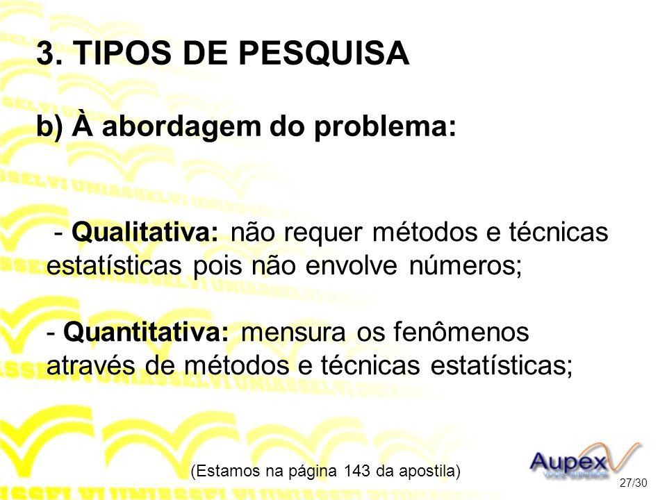 3. TIPOS DE PESQUISA b) À abordagem do problema: