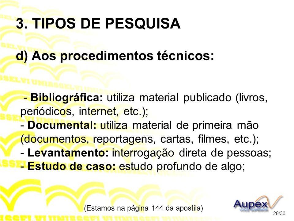3. TIPOS DE PESQUISA d) Aos procedimentos técnicos: