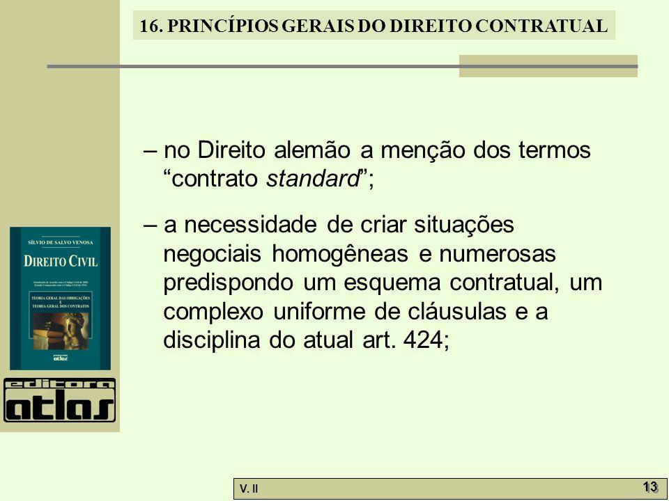 – no Direito alemão a menção dos termos contrato standard ;
