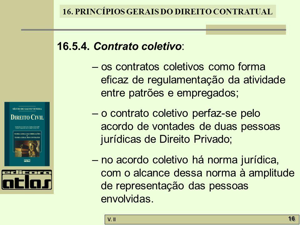 16.5.4. Contrato coletivo: – os contratos coletivos como forma eficaz de regulamentação da atividade entre patrões e empregados;