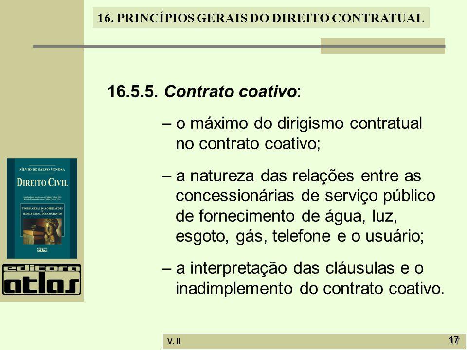 16.5.5. Contrato coativo: – o máximo do dirigismo contratual no contrato coativo;