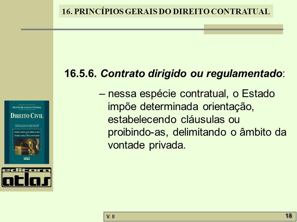 16.5.6. Contrato dirigido ou regulamentado:
