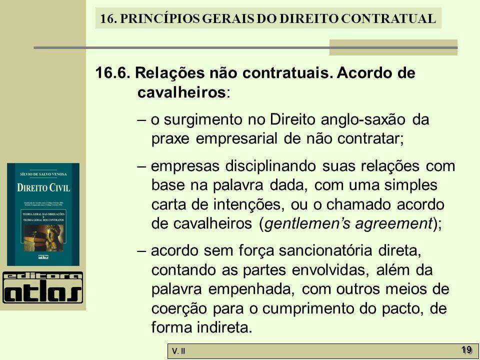 16.6. Relações não contratuais. Acordo de cavalheiros: