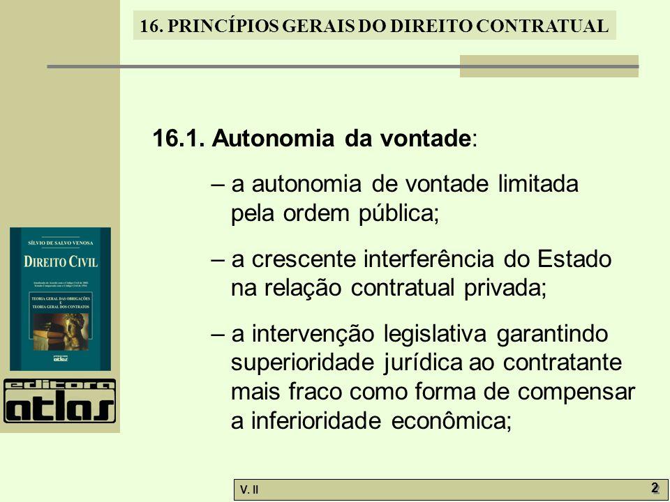16.1. Autonomia da vontade: – a autonomia de vontade limitada pela ordem pública;
