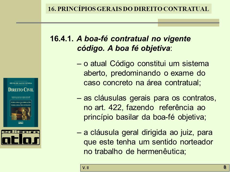 16.4.1. A boa-fé contratual no vigente código. A boa fé objetiva: