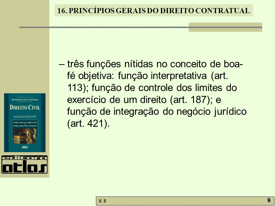 – três funções nítidas no conceito de boa-fé objetiva: função interpretativa (art.