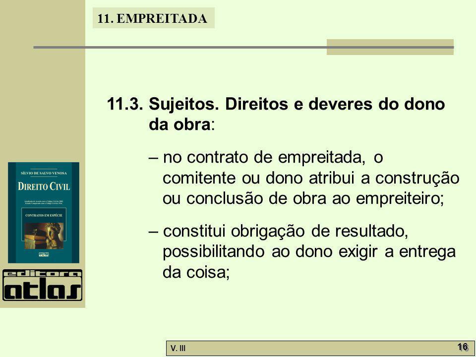 11.3. Sujeitos. Direitos e deveres do dono da obra: