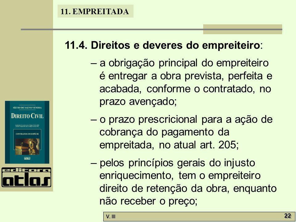 11.4. Direitos e deveres do empreiteiro: