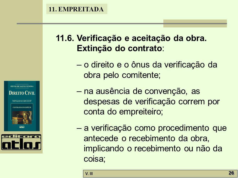 11.6. Verificação e aceitação da obra. Extinção do contrato: