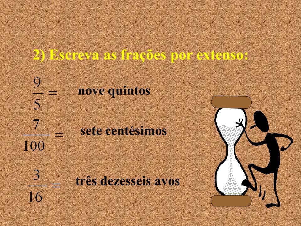 2) Escreva as frações por extenso: