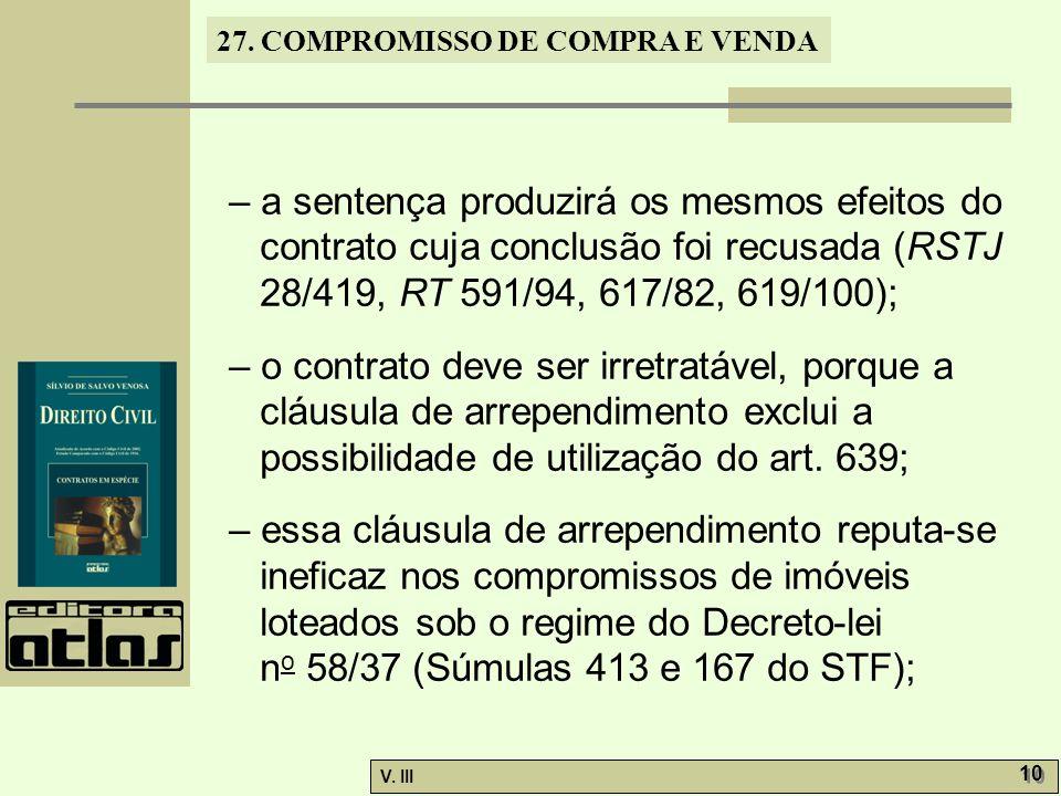 – a sentença produzirá os mesmos efeitos do contrato cuja conclusão foi recusada (RSTJ 28/419, RT 591/94, 617/82, 619/100);