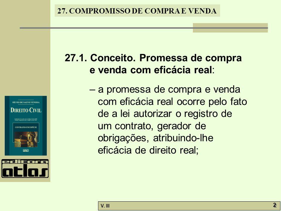 27.1. Conceito. Promessa de compra e venda com eficácia real: