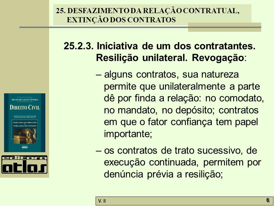 25. 2. 3. Iniciativa de um dos contratantes. Resilição unilateral