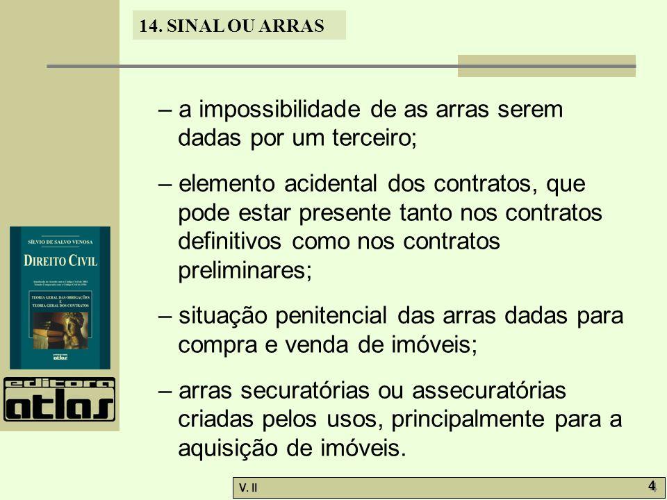 – a impossibilidade de as arras serem dadas por um terceiro;