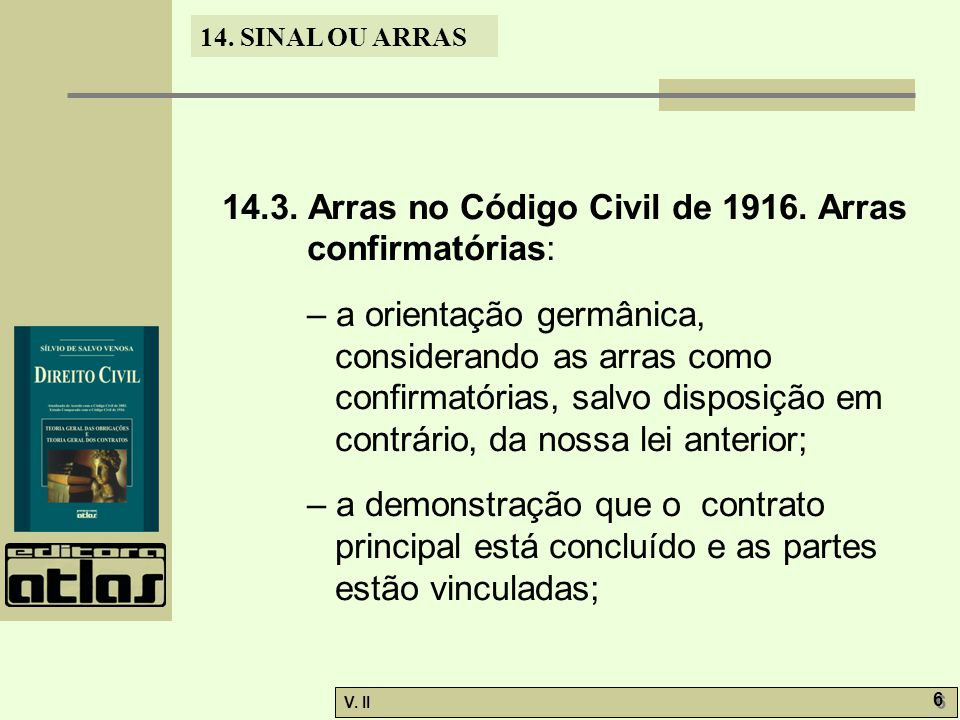 14.3. Arras no Código Civil de 1916. Arras confirmatórias: