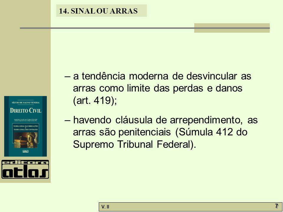 – a tendência moderna de desvincular as arras como limite das perdas e danos (art. 419);