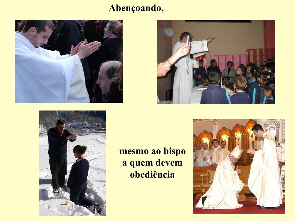 mesmo ao bispo a quem devem obediência