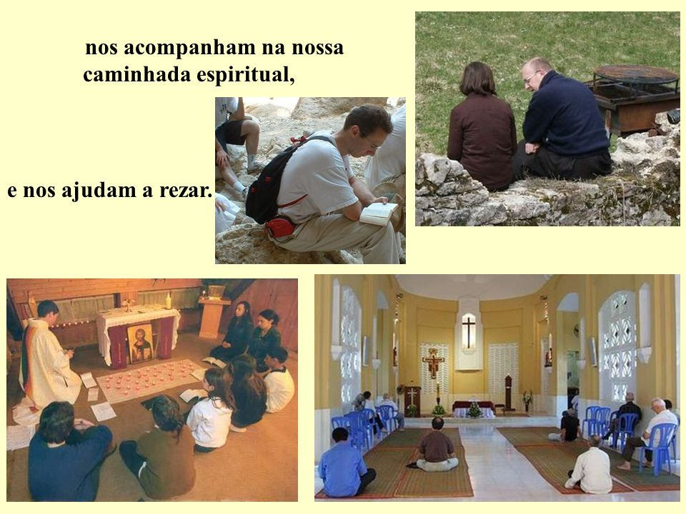 nos acompanham na nossa caminhada espiritual,