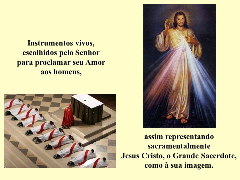 Instrumentos vivos, escolhidos pelo Senhor para proclamar seu Amor aos homens,