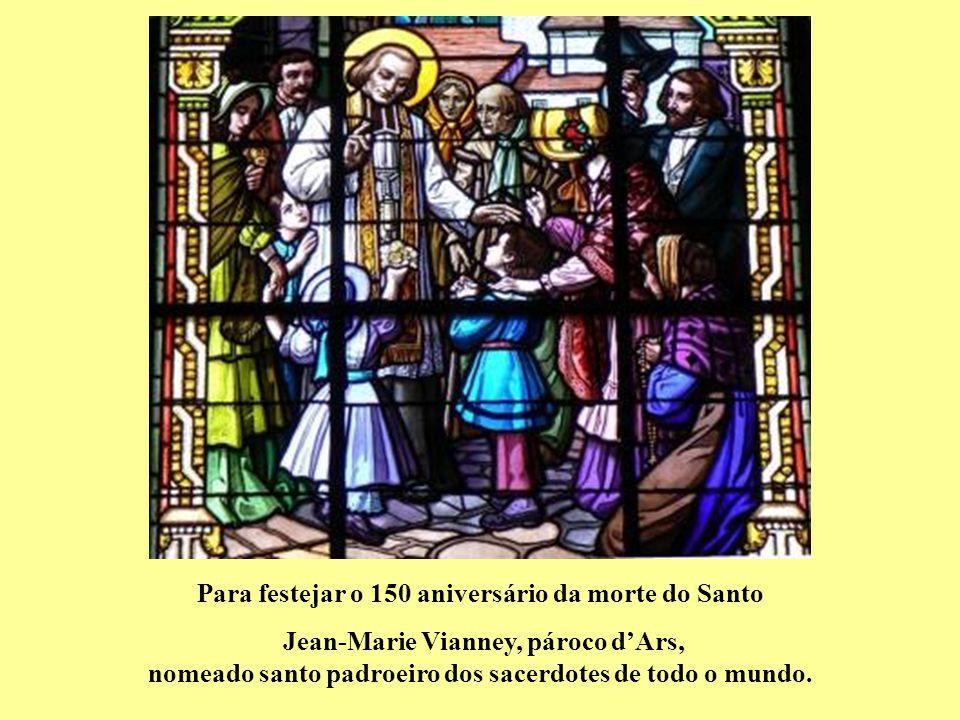 Para festejar o 150 aniversário da morte do Santo