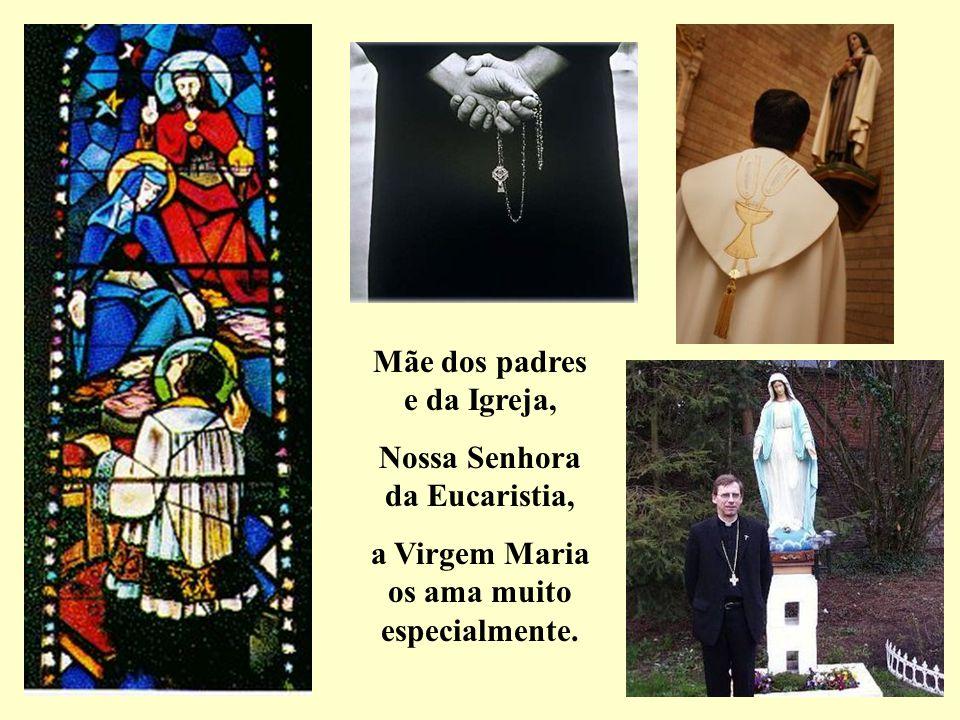 Mãe dos padres e da Igreja, Nossa Senhora da Eucaristia,