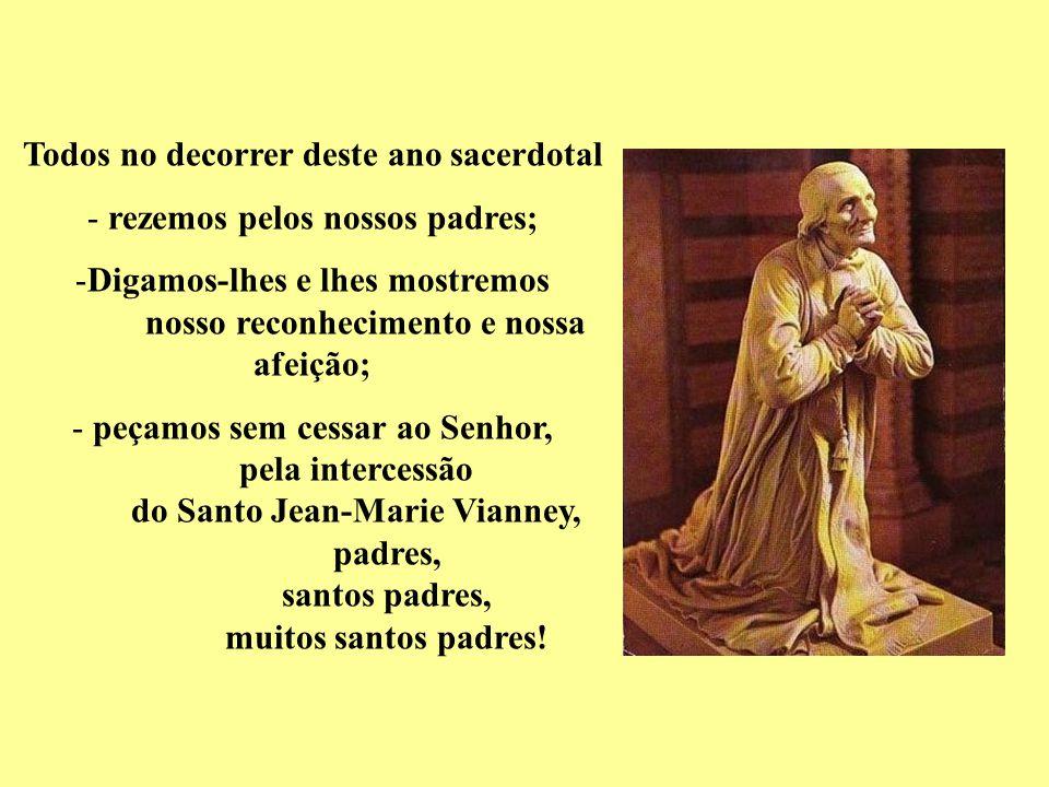 Todos no decorrer deste ano sacerdotal rezemos pelos nossos padres;