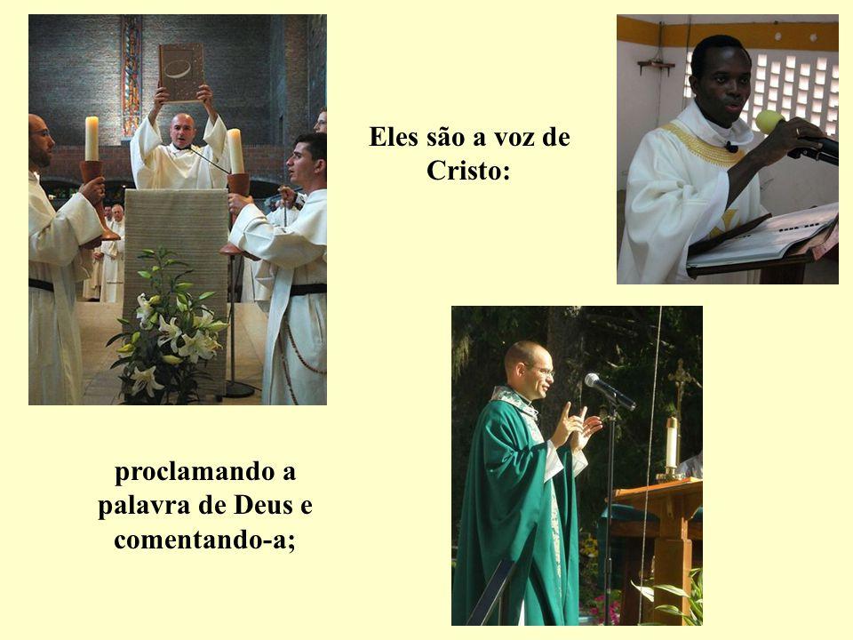 Eles são a voz de Cristo: