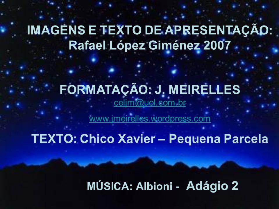 IMAGENS E TEXTO DE APRESENTAÇÃO: Rafael López Giménez 2007