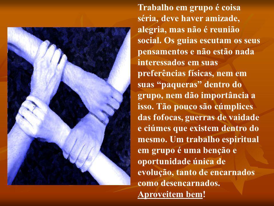 Trabalho em grupo é coisa séria, deve haver amizade, alegria, mas não é reunião social.