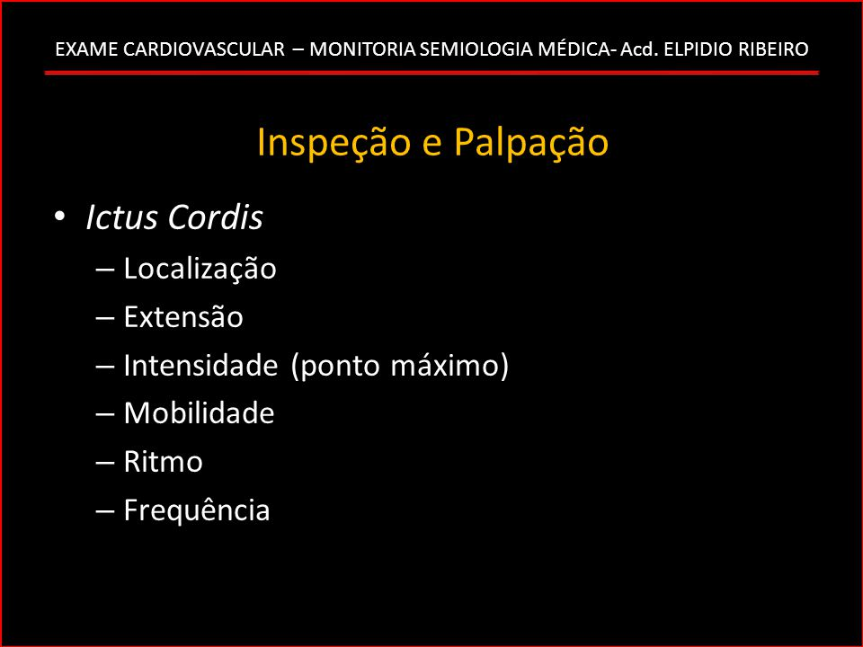 Inspeção e Palpação Ictus Cordis Localização Extensão