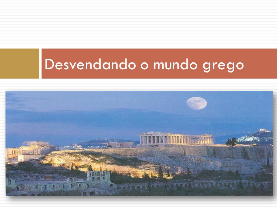 Desvendando o mundo grego