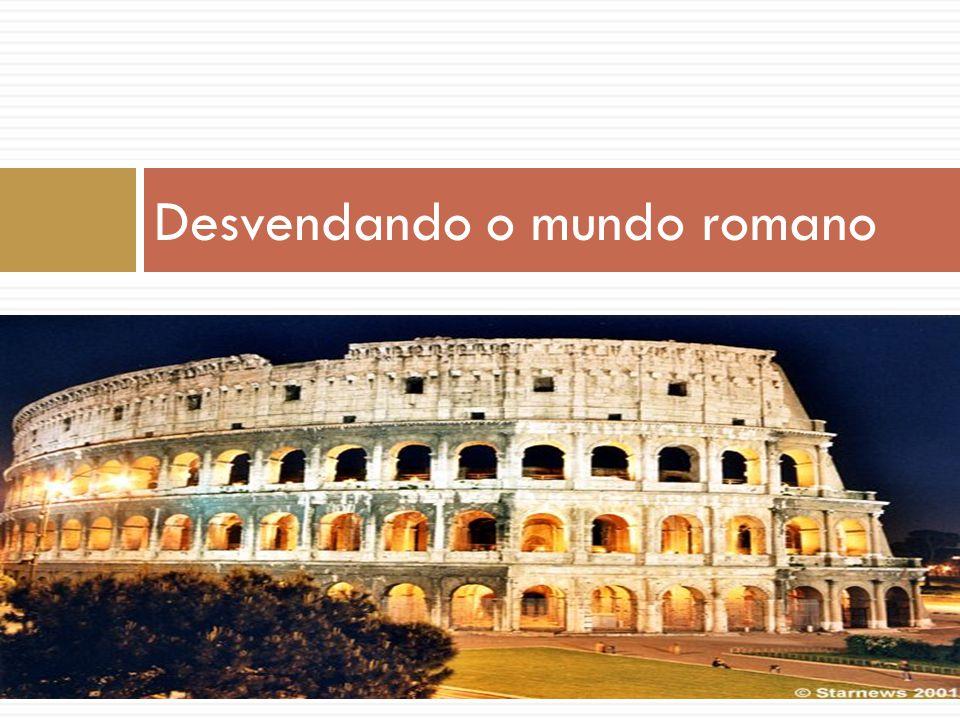 Desvendando o mundo romano