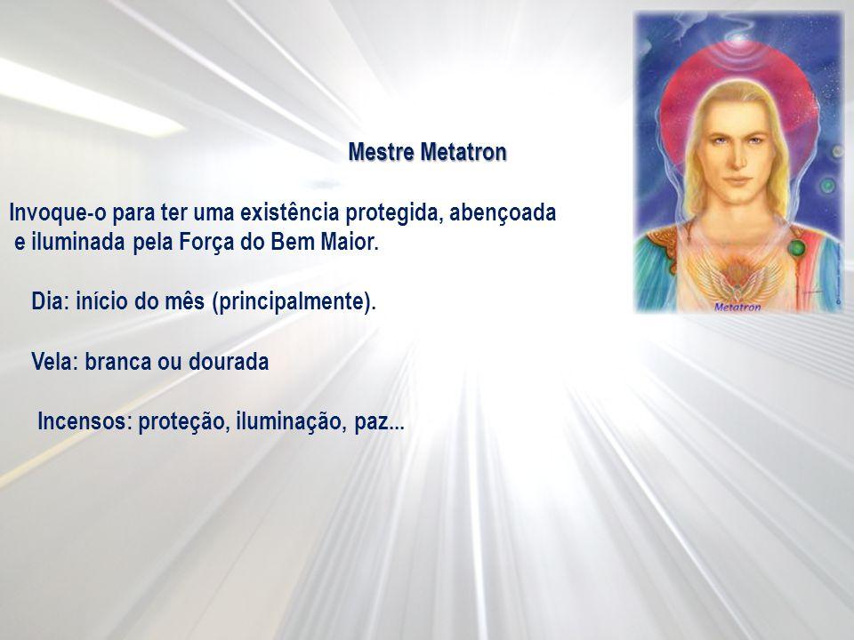 Mestre Metatron Invoque-o para ter uma existência protegida, abençoada. e iluminada pela Força do Bem Maior.