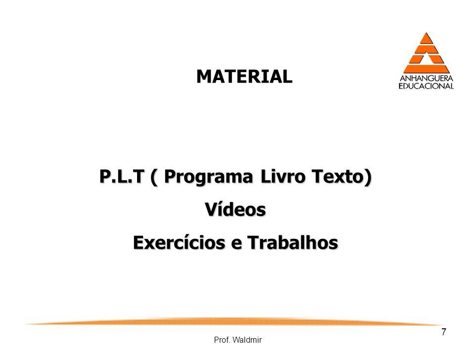 P.L.T ( Programa Livro Texto) Exercícios e Trabalhos