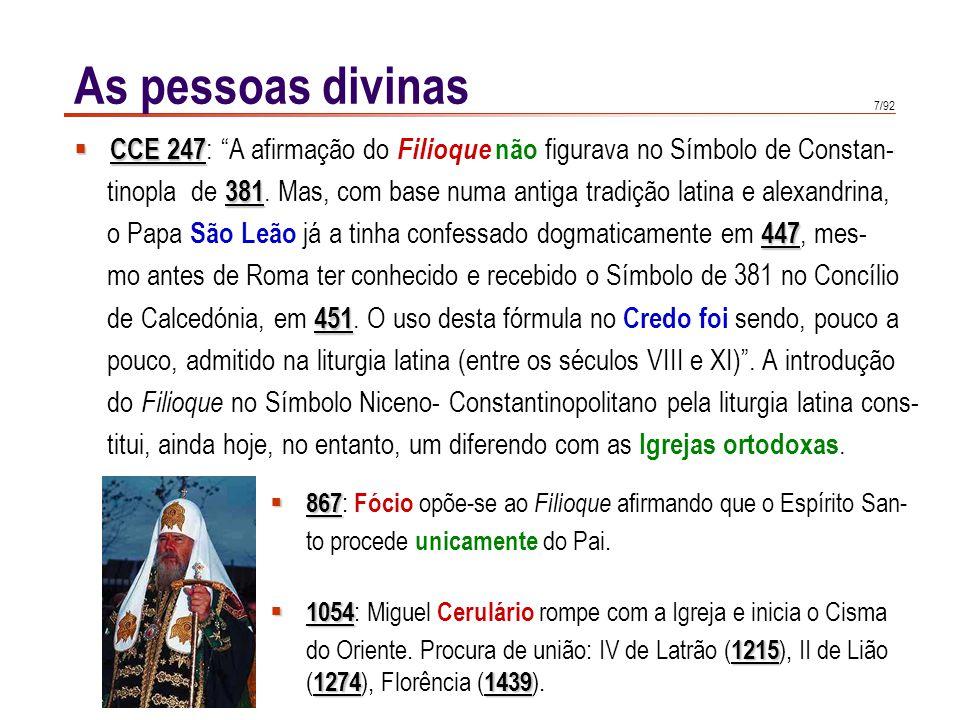 As pessoas divinas CCE 247: A afirmação do Filioque não figurava no Símbolo de Constan-