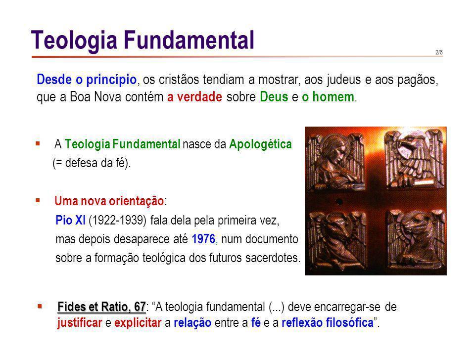 Teologia Fundamental Tertio Millennio Adveniente, 6: No cristianismo, o início vem da Encarnação do.