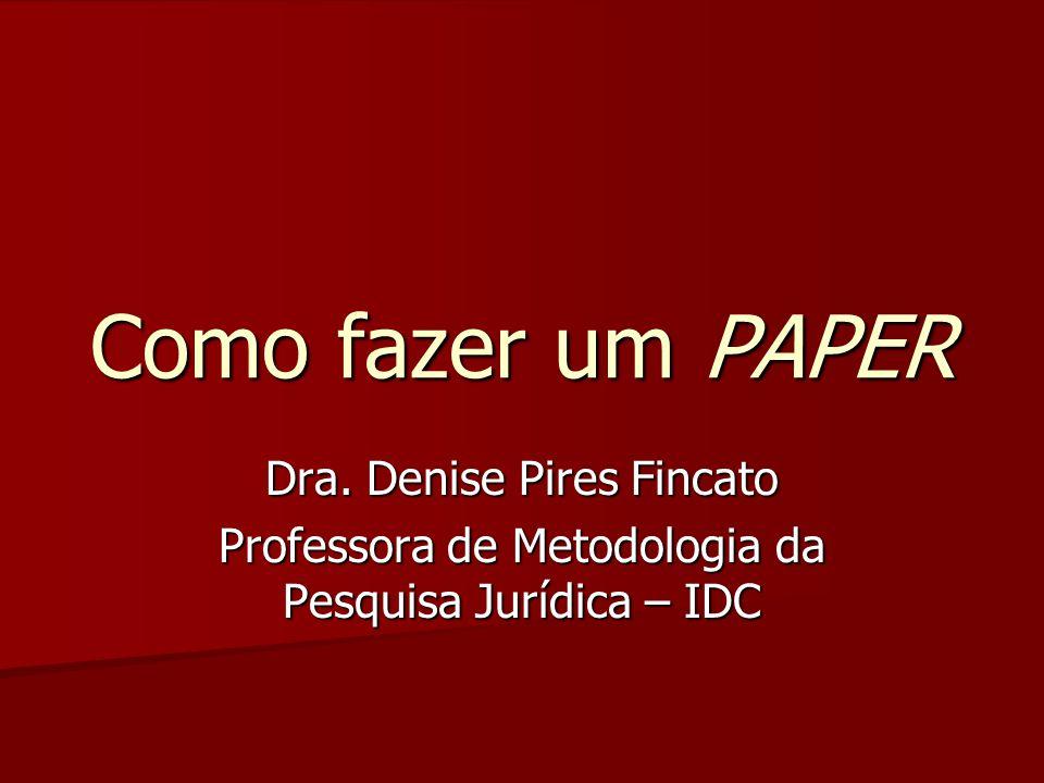 Como fazer um PAPER Dra. Denise Pires Fincato
